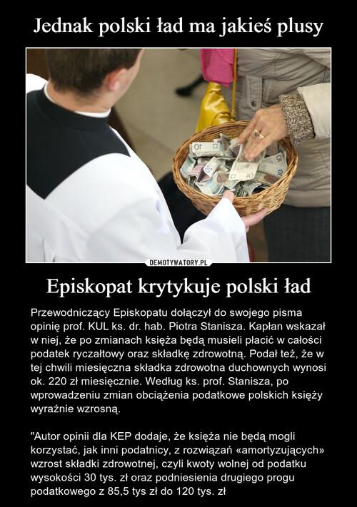 Jednak polski ład ma jakieś plusy Episkopat krytykuje polski ład