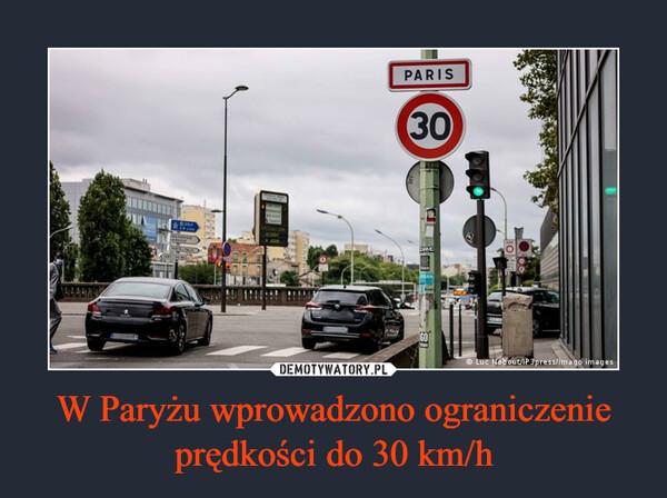 W Paryżu wprowadzono ograniczenie prędkości do 30 km/h –