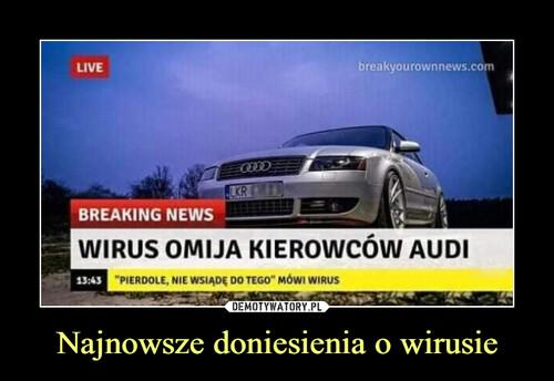 Najnowsze doniesienia o wirusie