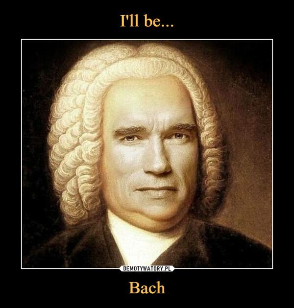 Bach –