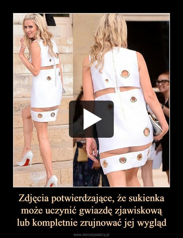 Zdjęcia potwierdzające, że sukienka może uczynić gwiazdę zjawiskowąlub kompletnie zrujnować jej wygląd –