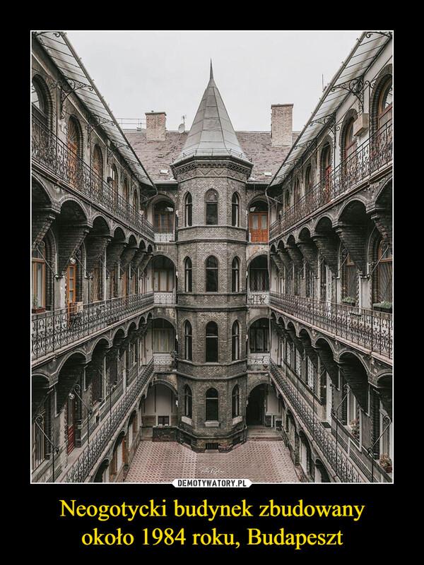 Neogotycki budynek zbudowanyokoło 1984 roku, Budapeszt –