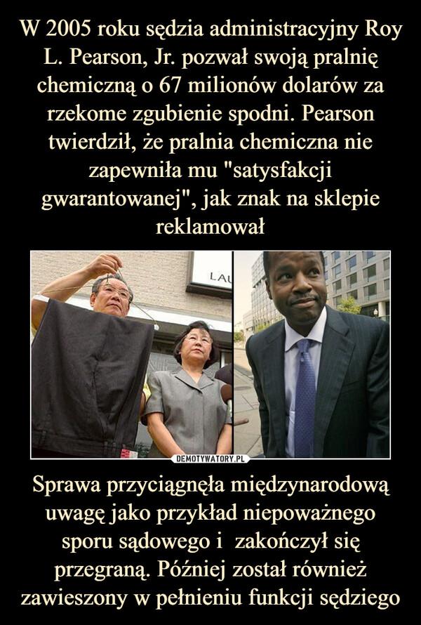 Sprawa przyciągnęła międzynarodową uwagę jako przykład niepoważnego sporu sądowego i  zakończył się przegraną. Później został również zawieszony w pełnieniu funkcji sędziego –