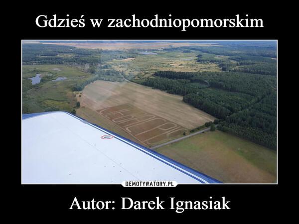 Autor: Darek Ignasiak –