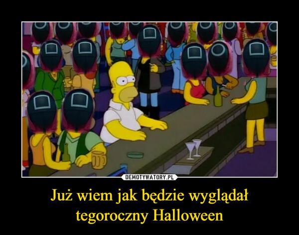 Już wiem jak będzie wyglądał tegoroczny Halloween –