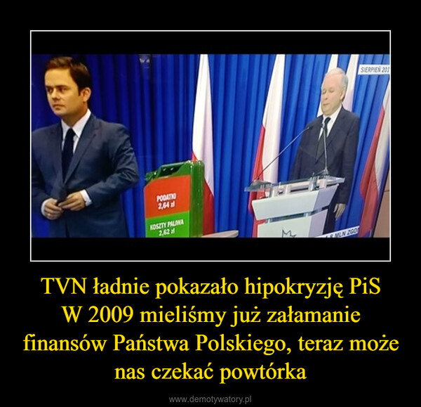 TVN ładnie pokazało hipokryzję PiSW 2009 mieliśmy już załamanie finansów Państwa Polskiego, teraz może nas czekać powtórka –
